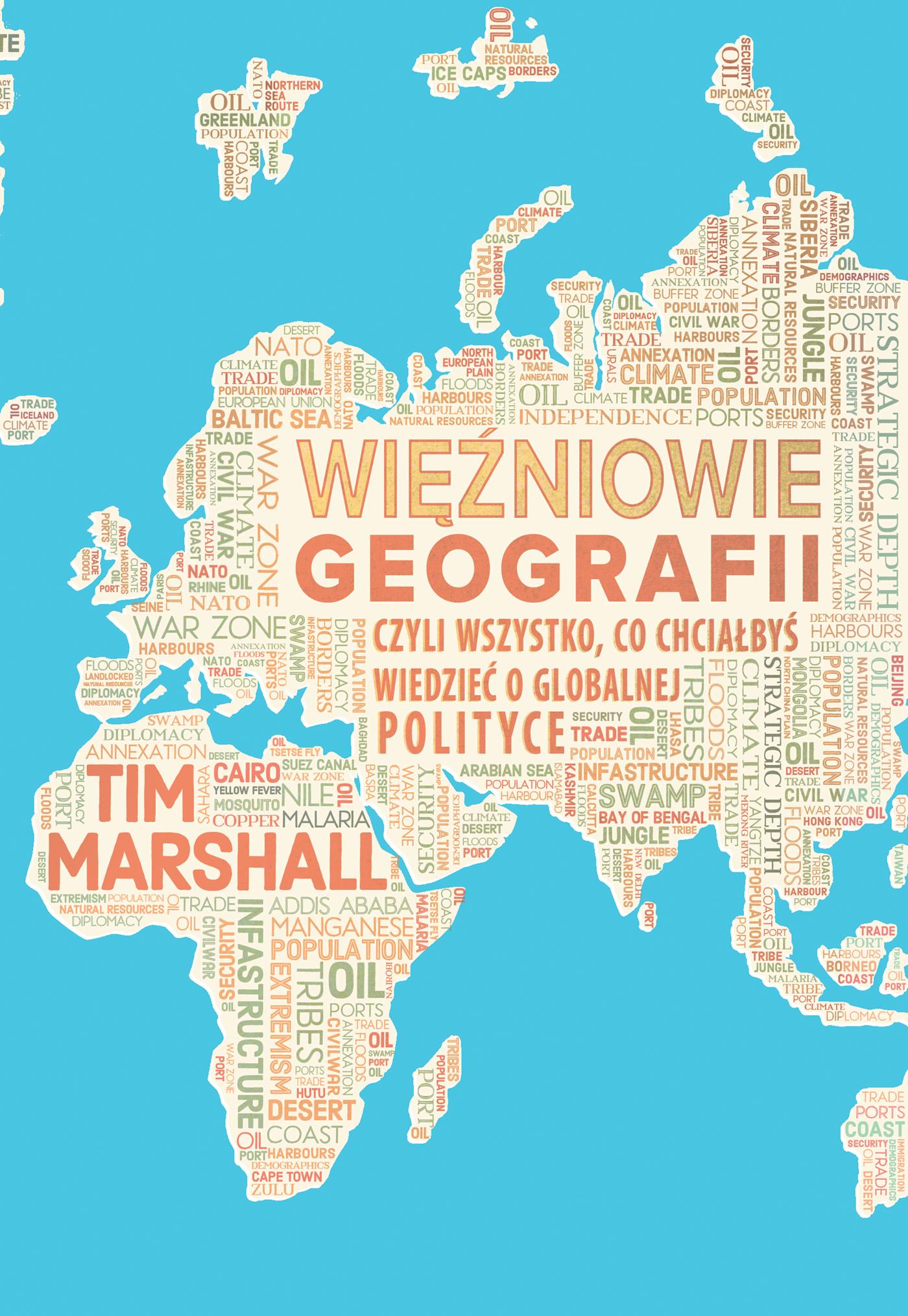 Więźniowie geografii, czyli wszystko, co chciałbyś wiedzieć o globalnej polityce