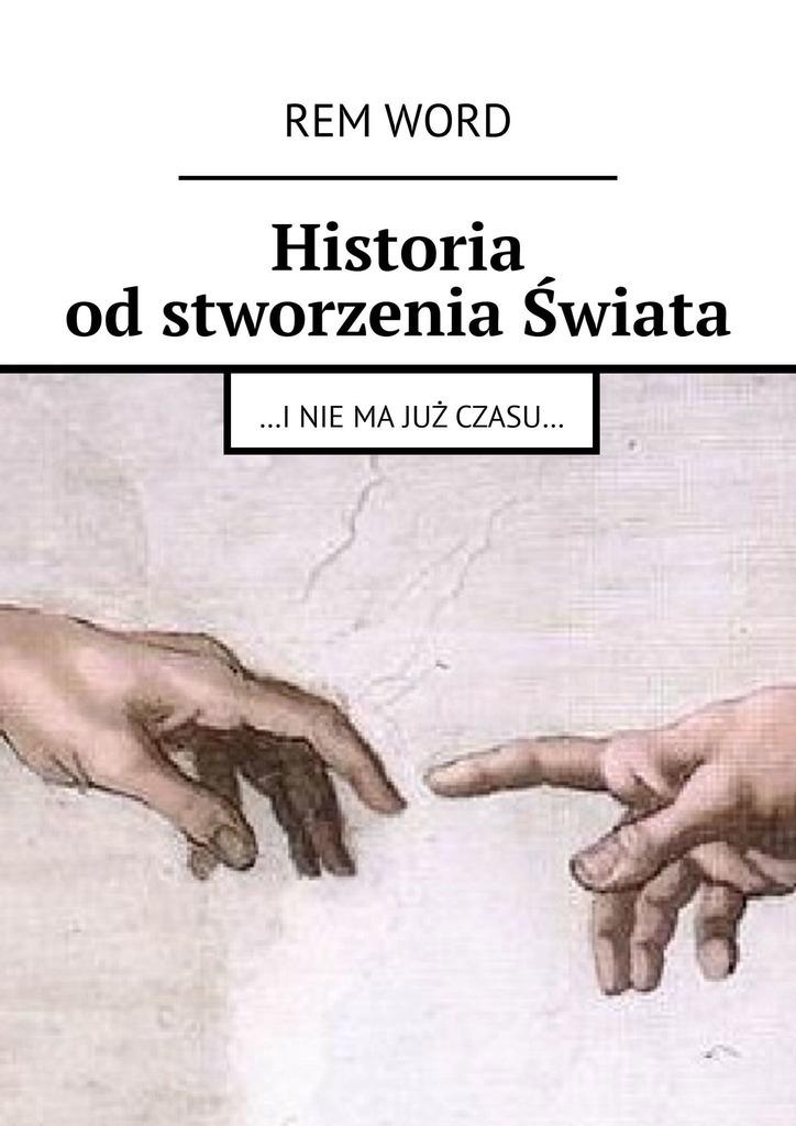 Historia odstworzenia Świata. …inie ma już czasu…