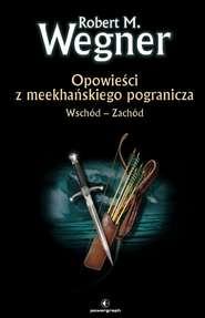 Opowieści z meekhańskiego pogranicza. Wschód-Zachód