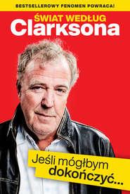 Świat według Clarksona. Jeśli mógłbym dokończyć…