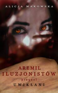 Aremil Iluzjonistów: Uwikłani